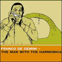 Franco De Gemini - the man with the harmonica